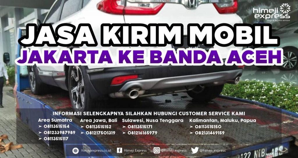Jasa Kirim Mobil Jakarta Ke Banda Aceh Yang Murah Himeji Express
